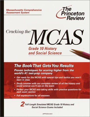 Cracking the MCAS Grade 10 History and Social Science (Princeton Review: Cracking the MCAS)