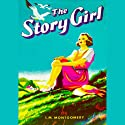 The Story Girl (       UNABRIDGED) by L. M. Montgomery Narrated by Grace Conlin