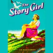 The Story Girl | [L. M. Montgomery]