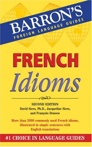 French Idioms (Barron's Foreign Language Guides)