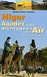 echange, troc Aboubacar Adamou, Alain Morel - Niger, Agadez et les montagnes de l'Aïr : Aux portes du Sahara