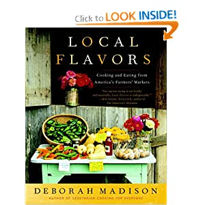 Download ebook Local Flavors: Cooking and Eating from America's Farmers' Markets