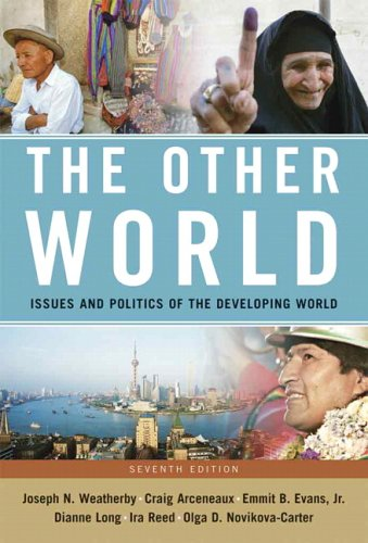 Other World: Issues and Politics of the Developing World, The (7th Edition)