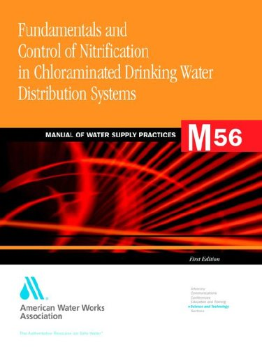 Fundamentals and Control of Nitrification in Chloraminated Drinking Water Distribution Systems (Awwa Manual)