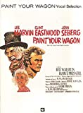 Frederick Loewe Paint Your Wagon: Vocal Selections