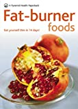 Fat-burner Foods: Eat Yourself Thin in Fourteen Days (Pyramid Paperbacks)