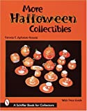 More Halloween Collectibles: Anthropomorphic Vegetables and Fruit of Halloween (A Schiffer Book for Collectors)