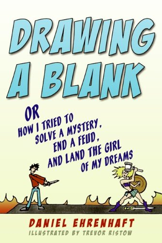 Drawing A Blank: Or How I Tried To Solve A Mystery, End A Feud, And Land The Girl Of My Dreams