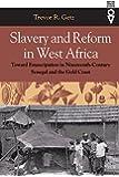 Slavery & Reform In West Africa: Toward Emancipation In Nineteenth-Century (Western African Studies)