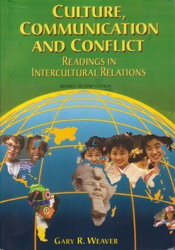 Culture, Communication and Conflict: Readings in Intercultural Relations (Revised Second Edition) (3rd Edition) 3rd Edition( Paperback ) by Weaver, Gary R. published by Pearson Learning Solutions