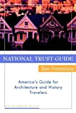 img - for National Trust Guide/San Francisco: America's Guide for Architecture and History Travelers by Wiley, Peter Booth (2000) Paperback book / textbook / text book