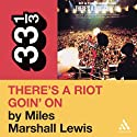 Sly and the Family Stone's 'There's a Riot Goin' On' (33 1/3 Series) (       UNABRIDGED) by Miles Marshall Lewis Narrated by Bill Quinn