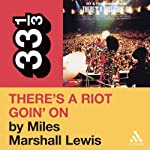 Sly and the Family Stone's 'There's a Riot Goin' On' (33 1/3 Series) | Miles Marshall Lewis