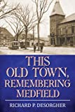 This Old Town, Remembering Medfield