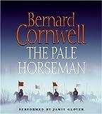 The Pale Horseman (Saxon Tales) Bernard Cornwell