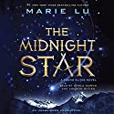 The Midnight Star: Young Elites, Book 3 Audiobook by Marie Lu Narrated by Lannon Killea, Carla Corvo