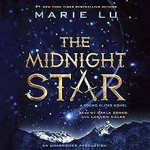 The Midnight Star: Young Elites, Book 3 | Livre audio Auteur(s) : Marie Lu Narrateur(s) : Lannon Killea, Carla Corvo