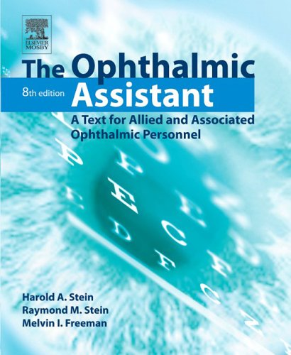 The Ophthalmic Assistant: A Text for Allied and...