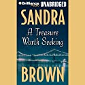 A Treasure Worth Seeking (       UNABRIDGED) by Sandra Brown Narrated by Joyce Bean