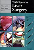 img - for Techniques in Liver Surgery (Greenwich Medical Media) book / textbook / text book