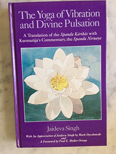 Yoga of Vibration and Divine Pulsation: A Translation of the