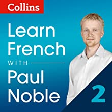Collins French with Paul Noble - Learn French the Natural Way, Part 2 Audiobook by Paul Noble Narrated by Paul Noble