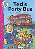 Ted's Party Bus (Tadpoles) (0749685247) by Robinson, Hilary