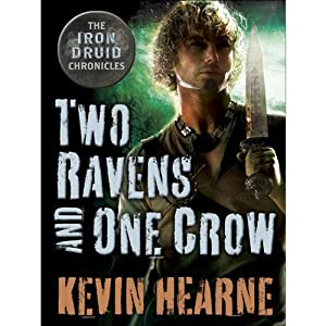 Two Ravens and One Crow: An Iron Druid Chronicles Novella | [Kevin Hearne]