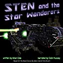 Sten and the Star Wanderers (       UNABRIDGED) by Allan Cole Narrated by Colin Hussey