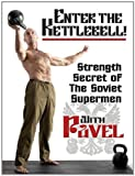 img - for Enter the Kettlebell!: Strength Secret of the Soviet Supermen book / textbook / text book