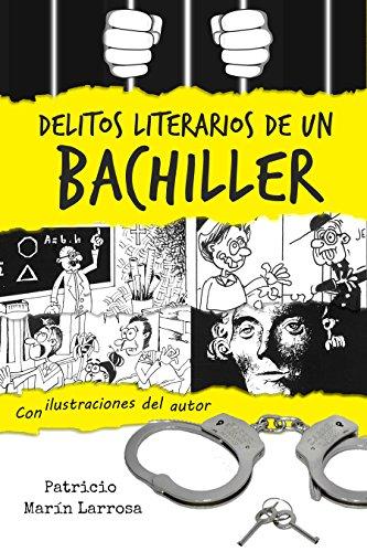 Delitos literarios de un bachiller: Relatos cortos con ilustraciones y cómics del autor