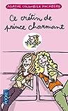 echange, troc Agathe Colombier Hochberg - Ce crétin de prince charmant