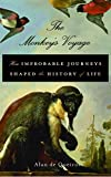 How did species wind up where they are today? Scientists have long conjectured that plants and animals dispersed throughout the world by drifting on large landmasses as they broke up, but in The Monkey's Voyage, biologist Alan de Queiroz offers a ...