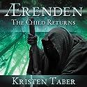 Aerenden: The Child Returns: Aerenden series, Book 1 Audiobook by Kristen Taber Narrated by Karen Savage