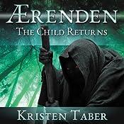 Aerenden: The Child Returns: Aerenden series, Book 1 | [Kristen Taber]
