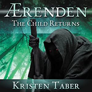 Aerenden: The Child Returns: Aerenden series, Book 1 | [Kristen Taber]