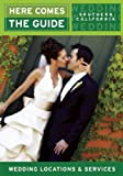 img - for Here Comes the Guide, Southern California: Wedding Locations and Services book / textbook / text book