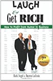 img - for Laugh & Get Rich: How to Profit from Humor in Any Business book / textbook / text book