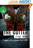 The Gutter: Where Life is Meant to be Lived