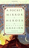 A Pocket Mirror for Heroes (0385503148) by Gracian, Baltasar