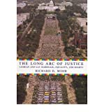 The Long Arc of Justice: Lesbian and Gay Marriage, Equality, and Rights (Hardback) - Common