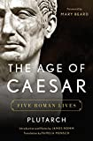 img - for The Age of Caesar: Five Roman Lives book / textbook / text book