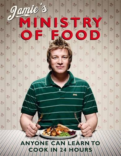 Jamie's Ministry of Food: Anyone Can Learn to Cook in 24 Hours (Hardcover)
