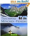 Traumpfad M�nchen - Venedig: Auf der...