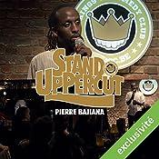 Stand UpPercut : Pierre Bajiana   Pierre Bajiana