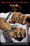 Between God and Gangsta Rap: Bearing Witness to Black Culture