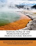 img - for Transactions of the Worcester County Horticultural Society book / textbook / text book