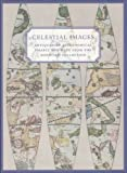 img - for Celestial Images: Antiquarian Astronomical Charts and Maps from the Mendillo Collection book / textbook / text book