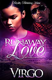 Runaway Love: Best Thing I Never Had