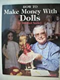 img - for How to Make Money with Dolls book / textbook / text book